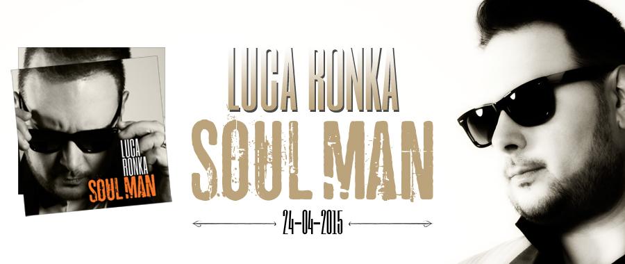 Luca Ronka Soul Man Album